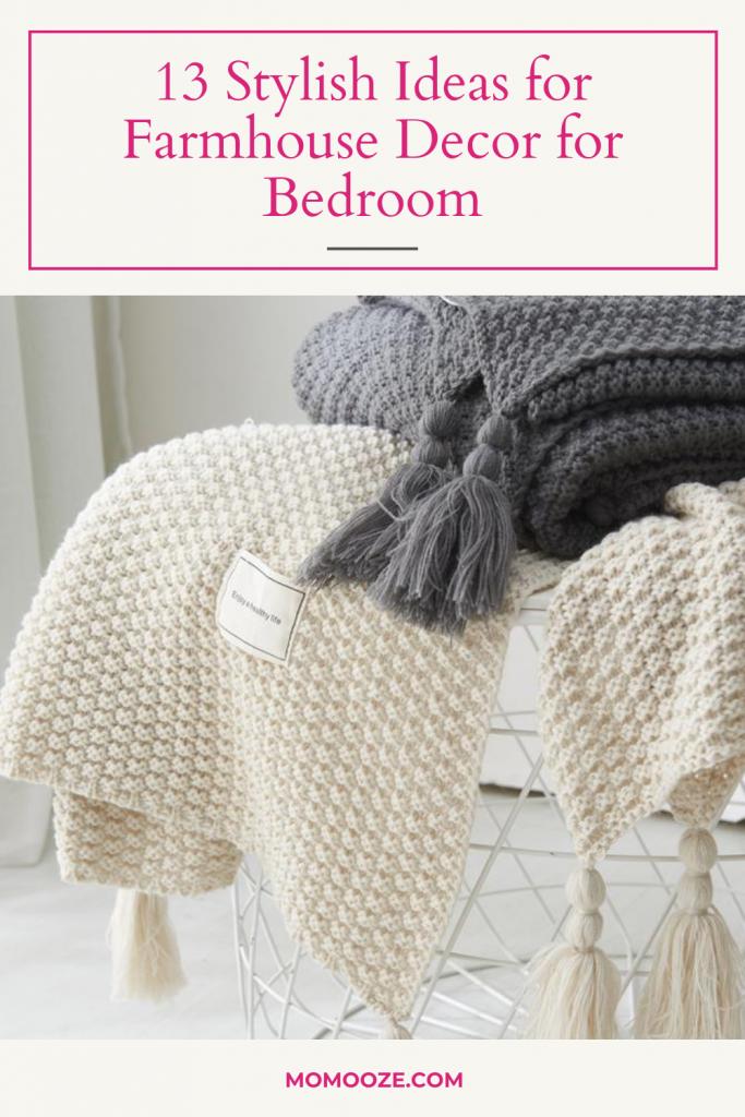 13 Stylish Ideas for Farmhouse Decor for Bedroom