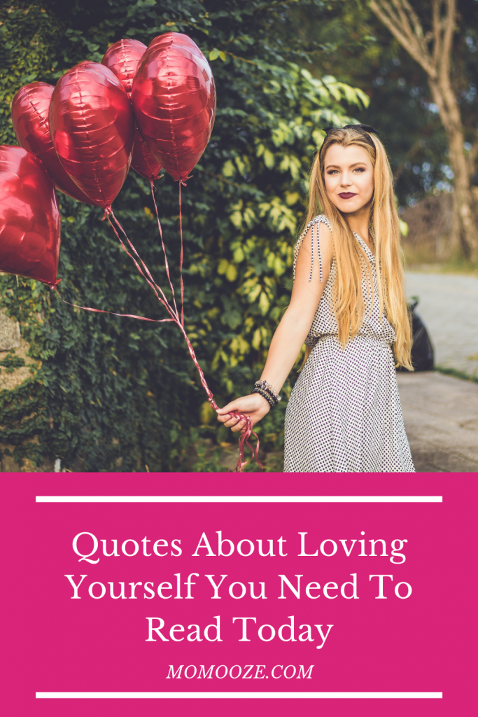 Quotes About Loving Yourself You Need To Read Today